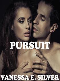 Pursuit (Rich Alpha Male Romance)