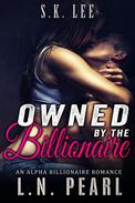 Owned By The Billionaire: Alpha Billionaire Romance