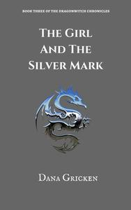 The Girl And The Silver Mark