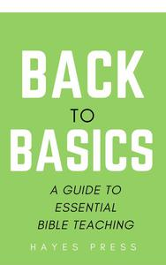 Back to Basics: A Guide to Essential Bible Teaching