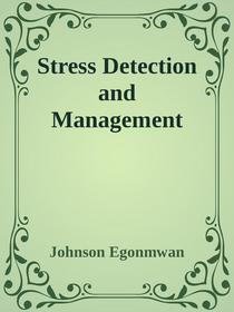 Stress Detection and Management