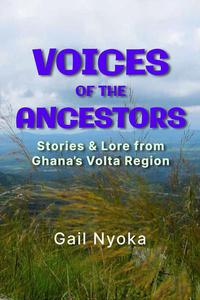 Voices of the Ancestors: Stories & Lore From Ghana's Volta Region