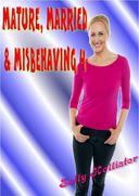 Mature, Married & Misbehaving 4