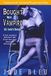 Bought by a Vampire #2: Josie's Rescue