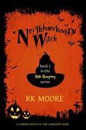 Neighbourhood Witch (A Sweet Paranormal Romance)