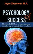 Psychology of Success -- RESEARCH: How to Have Success When Trying to Change How You Look
