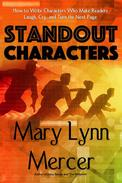 Standout Characters: How to Write Characters Who Make Readers Laugh, Cry, and Turn the Next Page