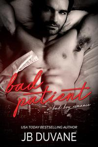 Bad Patient: A Bad Boy Romance