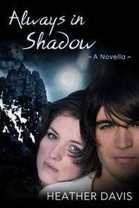 Always in Shadow: A Novella
