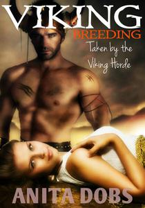 Viking Breeding - Taken by the Viking Horde (Viking Breeding Erotica)