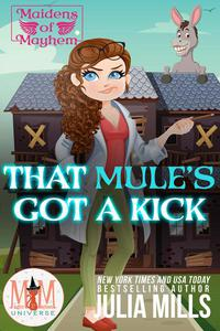 That Mule's Got A Kick: Magic and Mayhem Universe