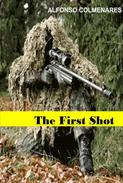 The First Shot