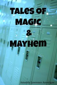 Tales of Magic and Mayhem