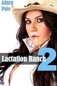 Lactation Ranch 2: Milk Orgy (Western Cowboy, Orgy, Breeding, Milk, Lactation, Exhibitionism, BBW)