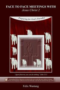 Face to Face Meetings with Jesus Christ 2: Preparing for God's Paradise (Read Chapter One)