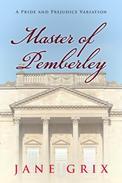 Master of Pemberley:  A Pride and Prejudice Variation