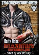 Maximus Reverberatus – Dawn of her Destiny (Transformer-Bot Alpha Biker & Virgin Breeding Robotica)