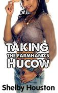 Taking the Farmhand's Hucow