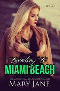 Traveling to MIAMI BEACH: An Alpha Female Billionaire Romance (Book 1 & 2)