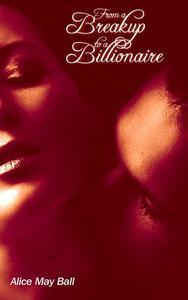 From a Breakup to a Billionaire (bdsmerotica BBW erotic romance)