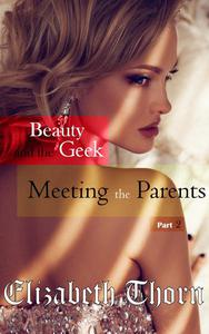 Beauty and the Geek Part 2 - Meeting the Parents