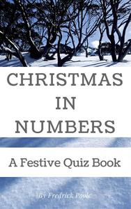 Christmas in Numbers: A Festive Quiz Book