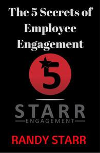 The 5 Secrets of Employee Engagement