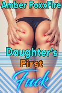 Daughter's First Fuck Taboo Incest Breeding Pregnancy Erotica
