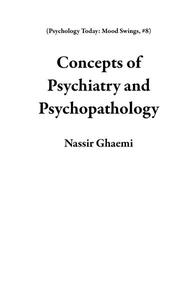 Concepts of Psychiatry and Psychopathology