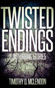 Twisted Endings (5 Disturbing Stories)
