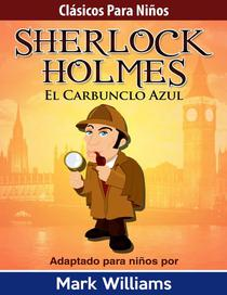 Sherlock Para Niños: El Carbunclo Azul