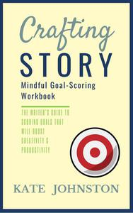 Crafting Story - The Mindful Goal-Scoring Workbook