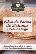 Libro de Cocina de Botanas Libres de Trigo