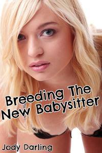 Breeding the New Babysitter (Breeding and Pregnancy Erotica)