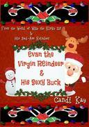 Evan the Virgin Reindeer & His Sexy Buck