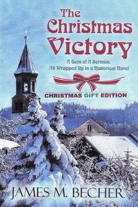 The Christmas Victory, A Gem of a Sermon, All Wrapped Up In a Historical Novel, Gift Edition