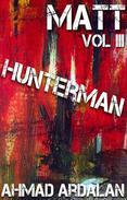 Matt Vol III: Hunterman