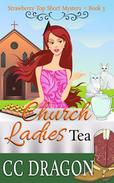 Church Ladies Tea (Strawberry Top Short Mystery 3)