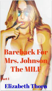 Bareback For Mrs. Johnson  The MILF Part 1