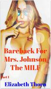Bareback For Mrs. Johnson  The MILF Part 1