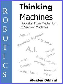 Robotics: from Mechanical to Sentient Machines
