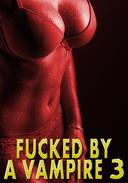 Fucked By A Vampire 3: Anal In Public, Dom Sub, Sex Slave, Creampie, Paranormal, Rough Hardcore Explicit