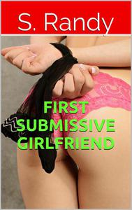 First Submissive Girlfriend