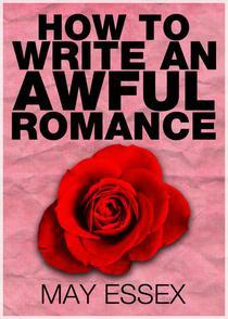 How To Write an Awful Romance