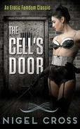 The Cell's Door (An Erotic Femdom Novel)