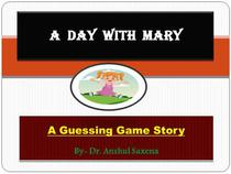 A Day With Mary:A Guessing Game Story