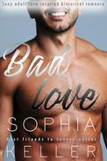 Bad Love: Sexy Adult Love Inspired Historical Romance