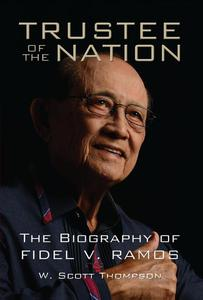 Trustee of the Nation: The Biography of Fidel V. Ramos