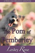 The Pom of Pemberley: A Darcy and Elizabeth Pride and Prejudice Variation