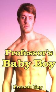 Professor's Baby Boy (Gay ABDL Erotica)